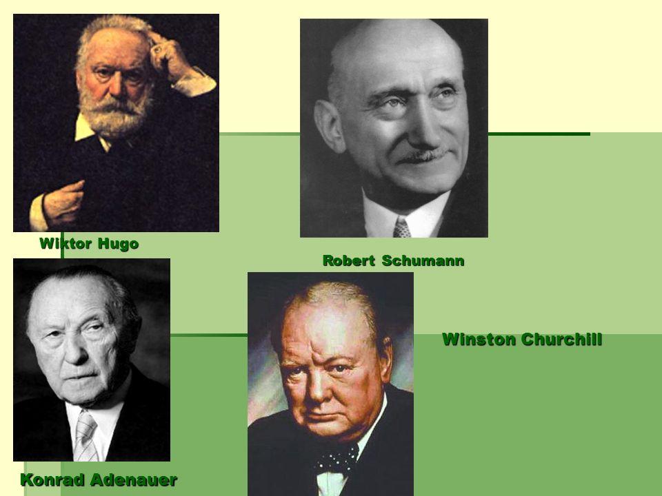 Wiktor Hugo Robert Schumann Winston Churchill Konrad Adenauer