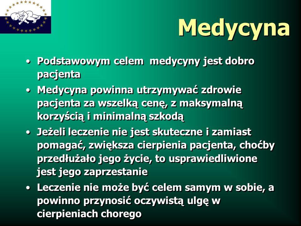 Medycyna Podstawowym celem medycyny jest dobro pacjenta