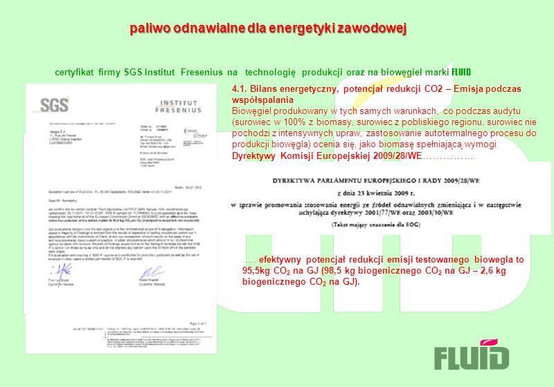 paliwo odnawialne dla energetyki zawodowej certyfikat firmy SGS Institut Fresenius na technologię produkcji oraz na biowęgiel marki FLUID