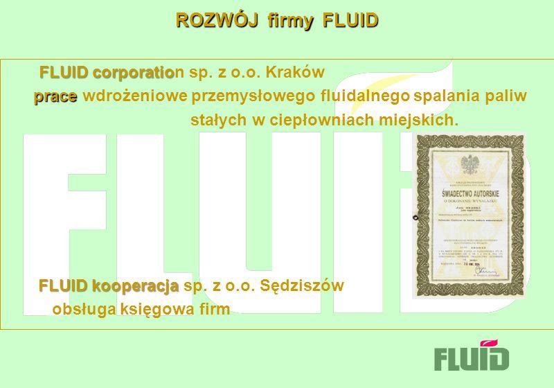 ROZWÓJ firmy FLUID FLUID corporation sp. z o.o. Kraków. prace wdrożeniowe przemysłowego fluidalnego spalania paliw.