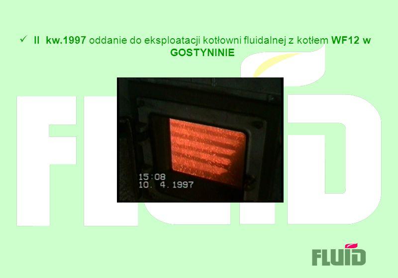 II kw.1997 oddanie do eksploatacji kotłowni fluidalnej z kotłem WF12 w GOSTYNINIE