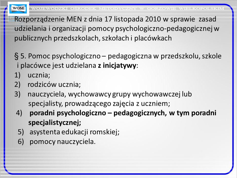 Rozporządzenie MEN z dnia 17 listopada 2010 w sprawie zasad udzielania i organizacji pomocy psychologiczno-pedagogicznej w publicznych przedszkolach, szkołach i placówkach