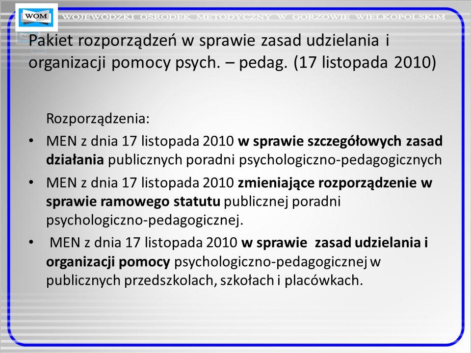 Pakiet rozporządzeń w sprawie zasad udzielania i organizacji pomocy psych. – pedag. (17 listopada 2010)