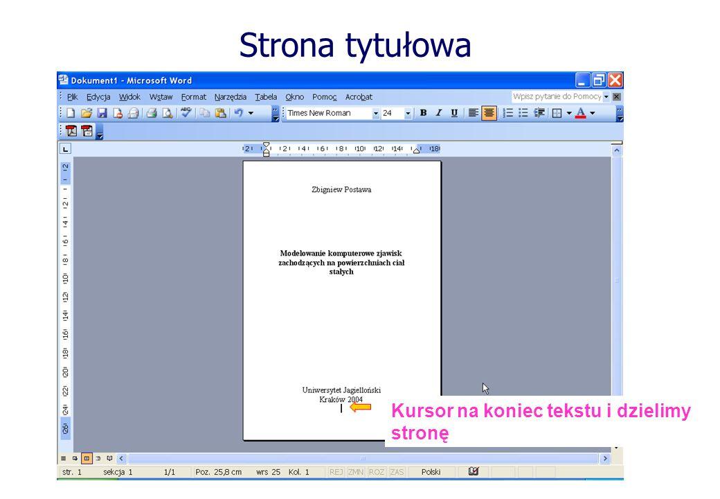 Strona tytułowa Kursor na koniec tekstu i dzielimy stronę