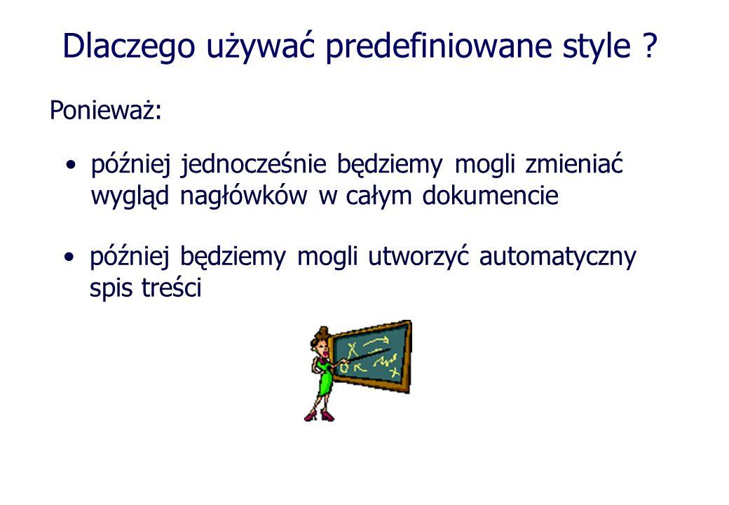 Dlaczego używać predefiniowane style