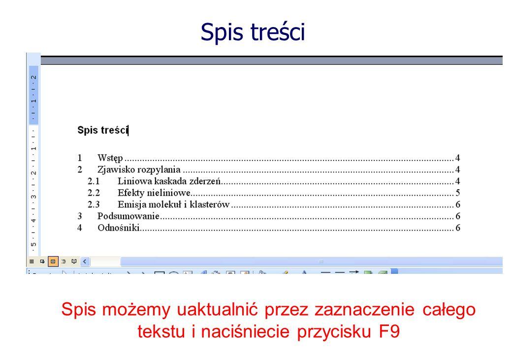 Spis treści Spis możemy uaktualnić przez zaznaczenie całego tekstu i naciśniecie przycisku F9