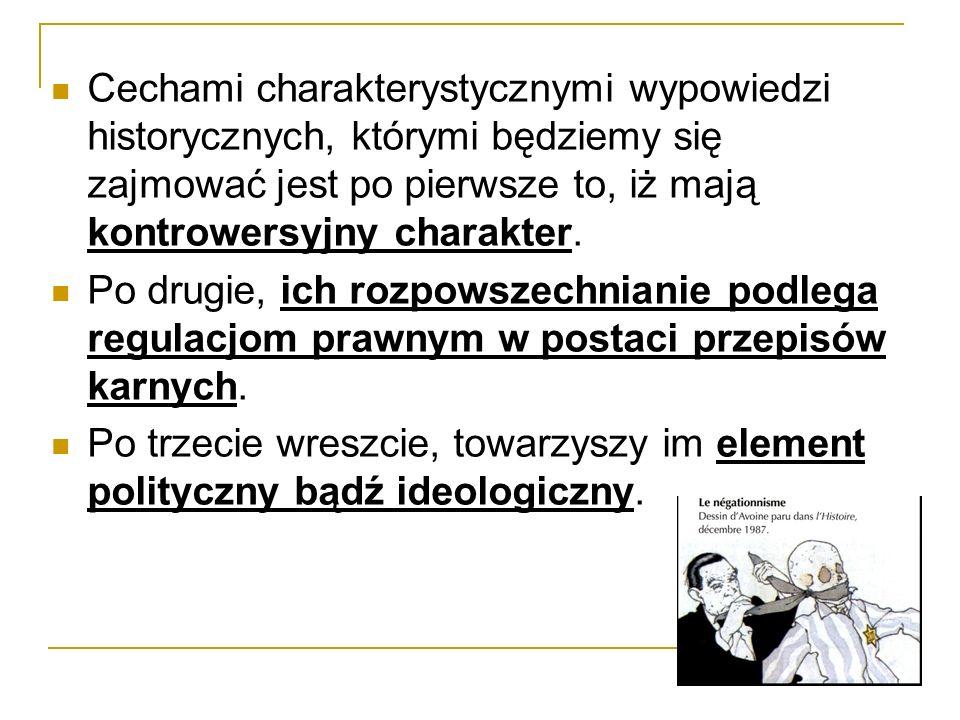 Cechami charakterystycznymi wypowiedzi historycznych, którymi będziemy się zajmować jest po pierwsze to, iż mają kontrowersyjny charakter.