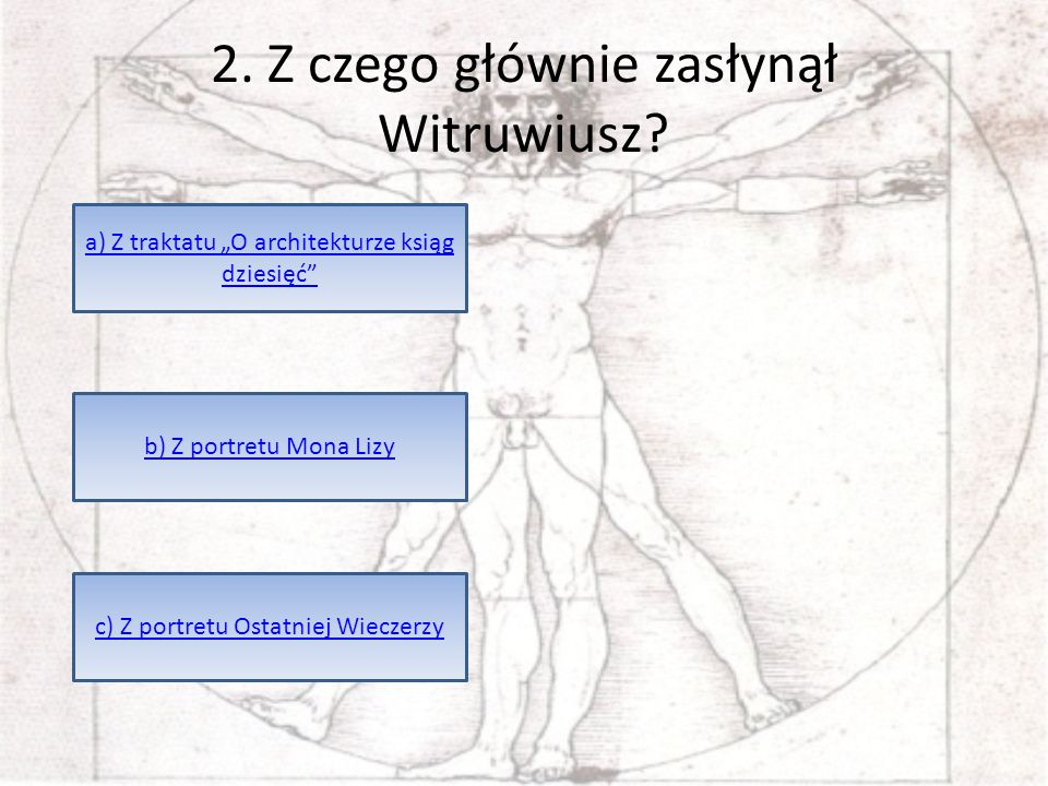 2. Z czego głównie zasłynął Witruwiusz