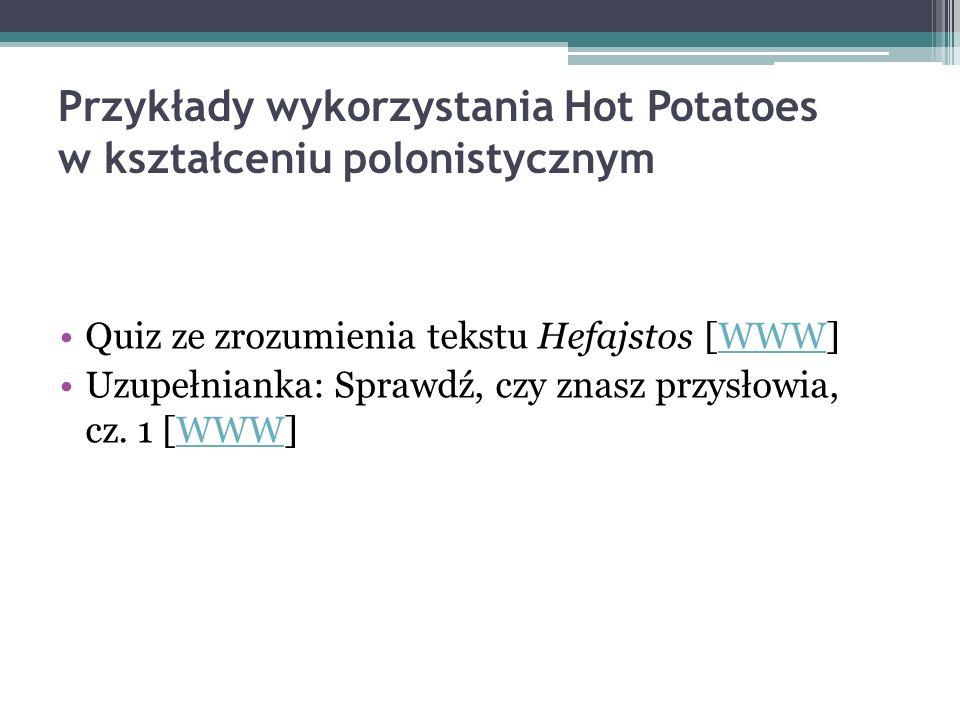 Przykłady wykorzystania Hot Potatoes w kształceniu polonistycznym