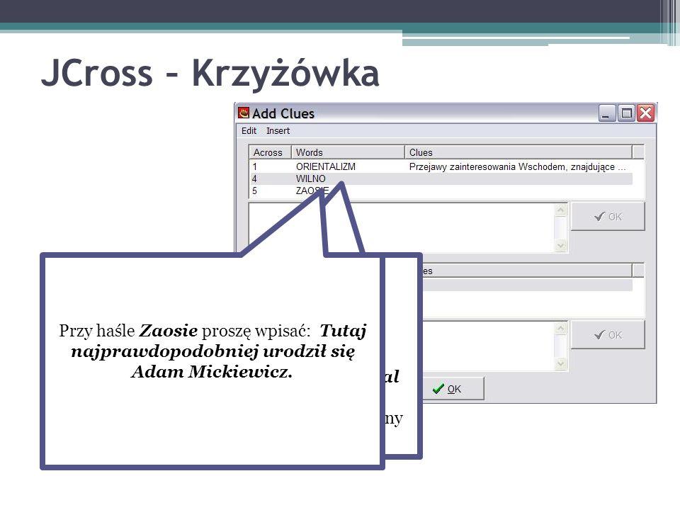 JCross – Krzyżówka Przy haśle Zaosie proszę wpisać: Tutaj najprawdopodobniej urodził się Adam Mickiewicz.