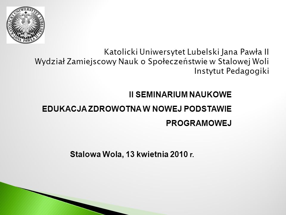 Katolicki Uniwersytet Lubelski Jana Pawła II Wydział Zamiejscowy Nauk o Społeczeństwie w Stalowej Woli Instytut Pedagogiki