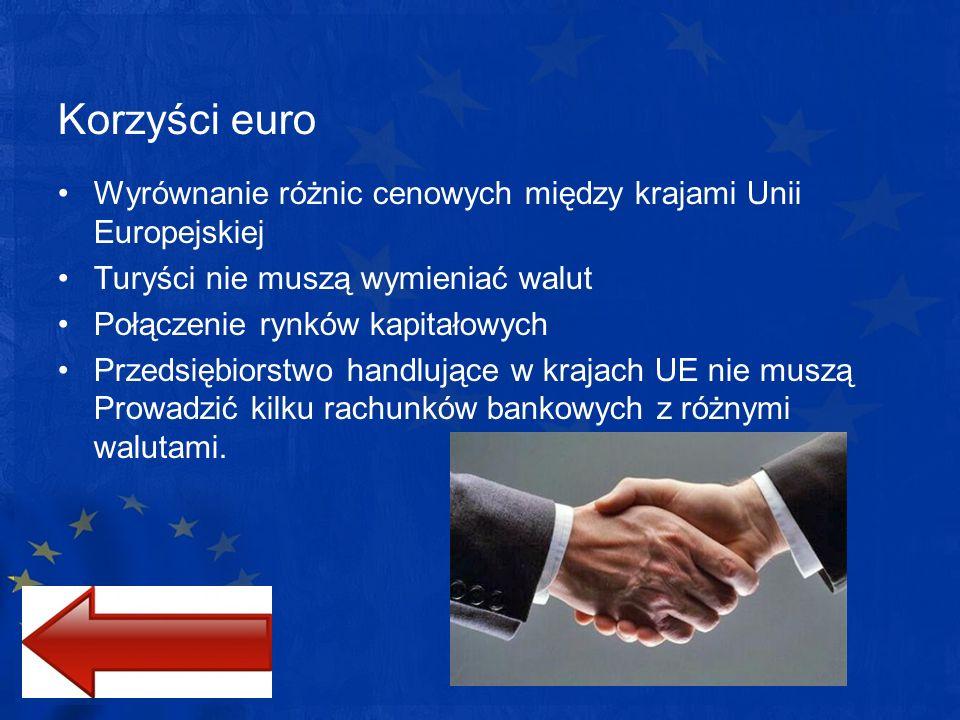 Korzyści euro Wyrównanie różnic cenowych między krajami Unii Europejskiej. Turyści nie muszą wymieniać walut.