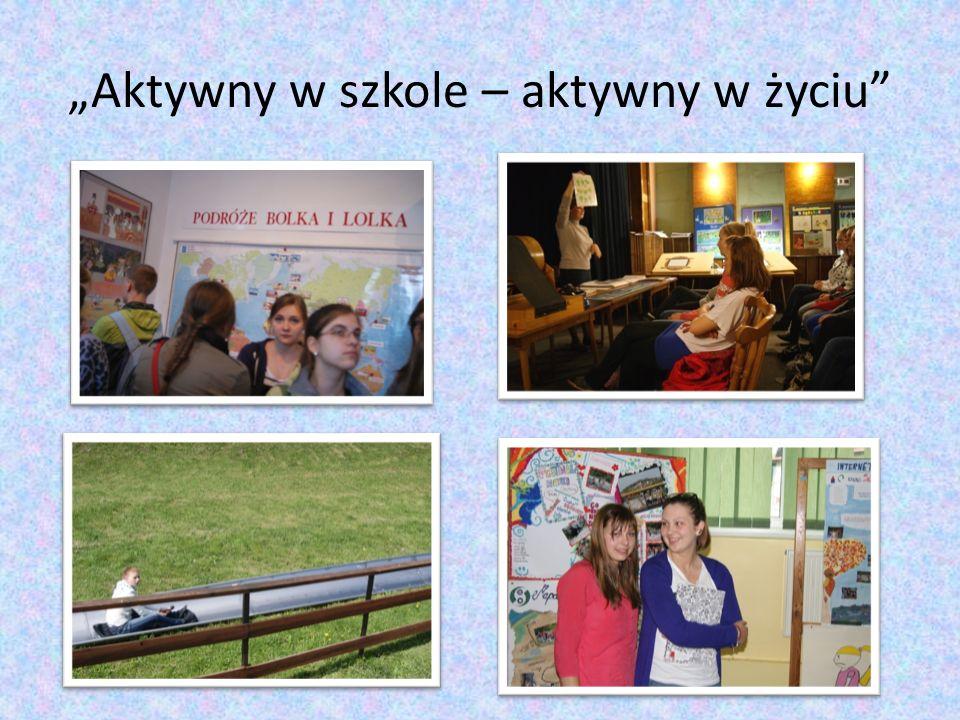 """""""Aktywny w szkole – aktywny w życiu"""