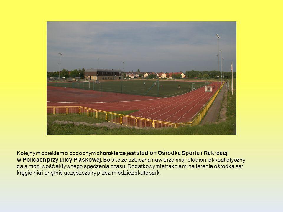 Kolejnym obiektem o podobnym charakterze jest stadion Ośrodka Sportu i Rekreacji w Policach przy ulicy Piaskowej.