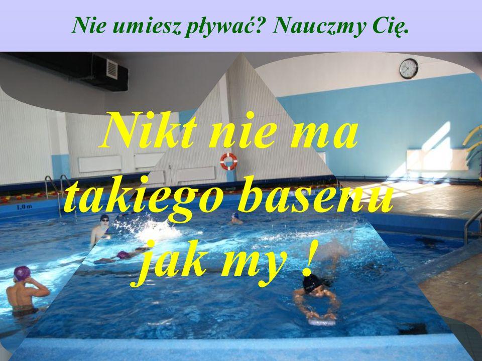 Nie umiesz pływać Nauczmy Cię. Nikt nie ma takiego basenu jak my !