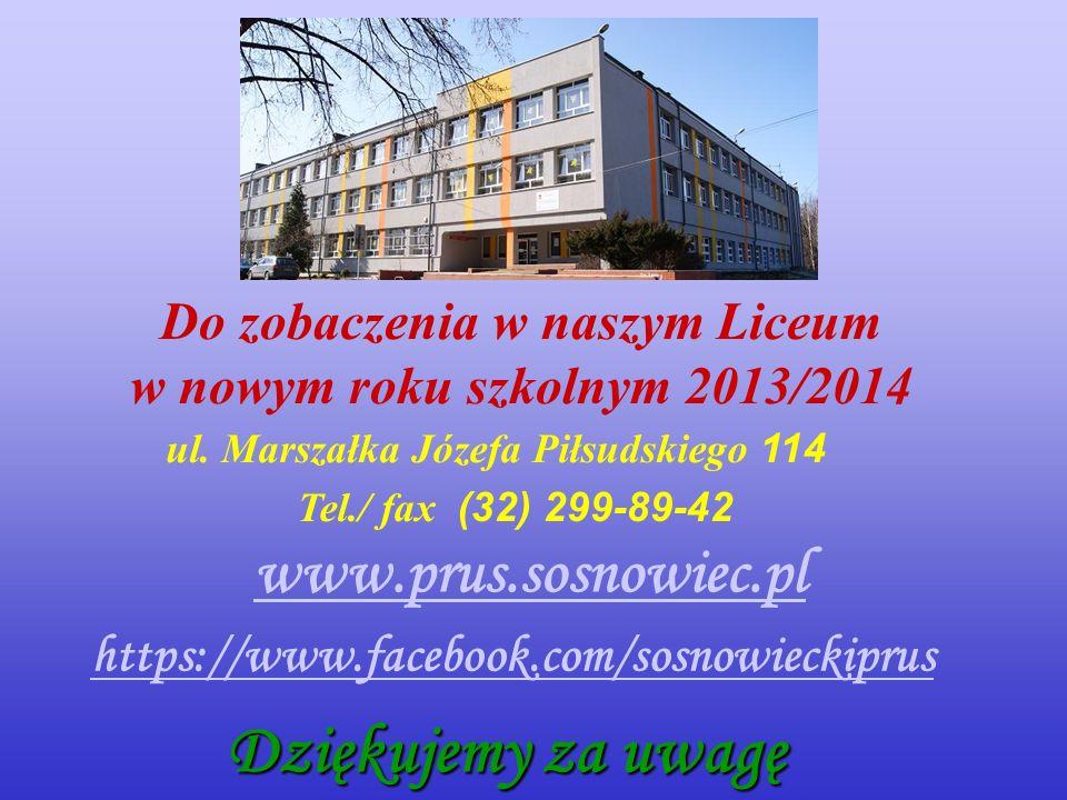 Do zobaczenia w naszym Liceum ul. Marszałka Józefa Piłsudskiego 114