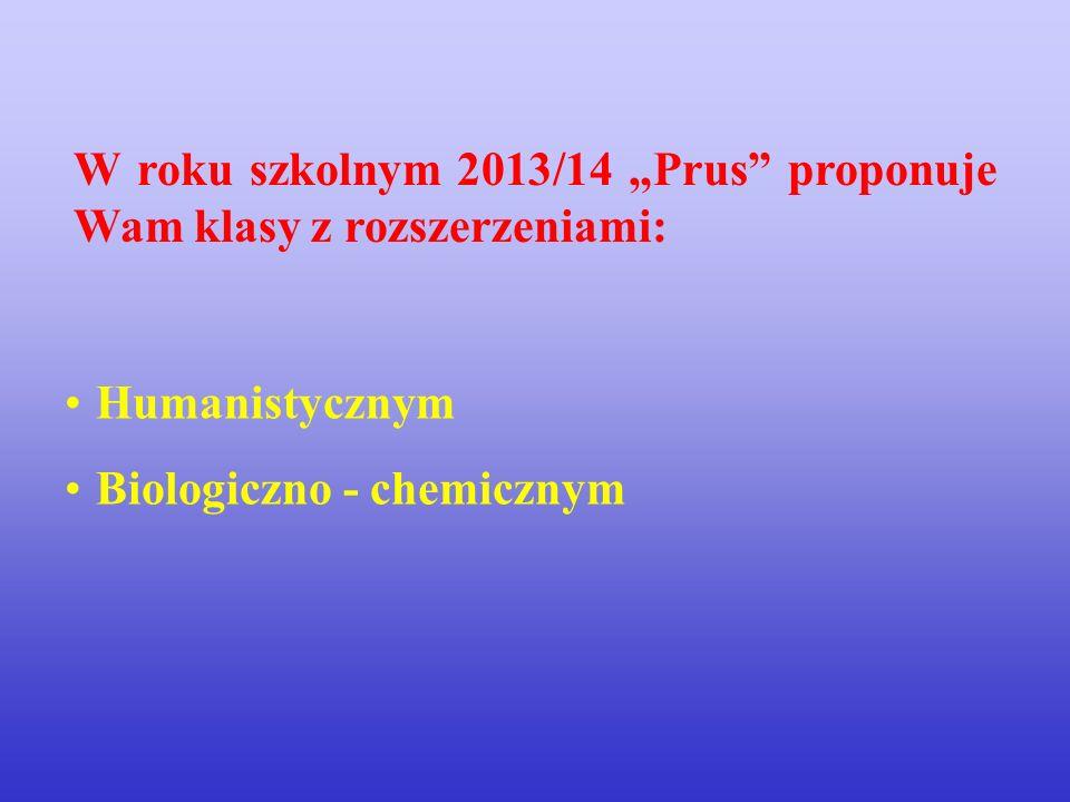 """W roku szkolnym 2013/14 """"Prus proponuje Wam klasy z rozszerzeniami:"""
