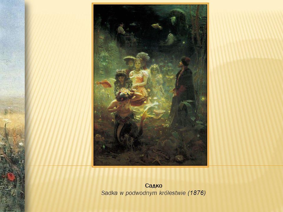 Садко Sadka w podwodnym królestwie (1876)