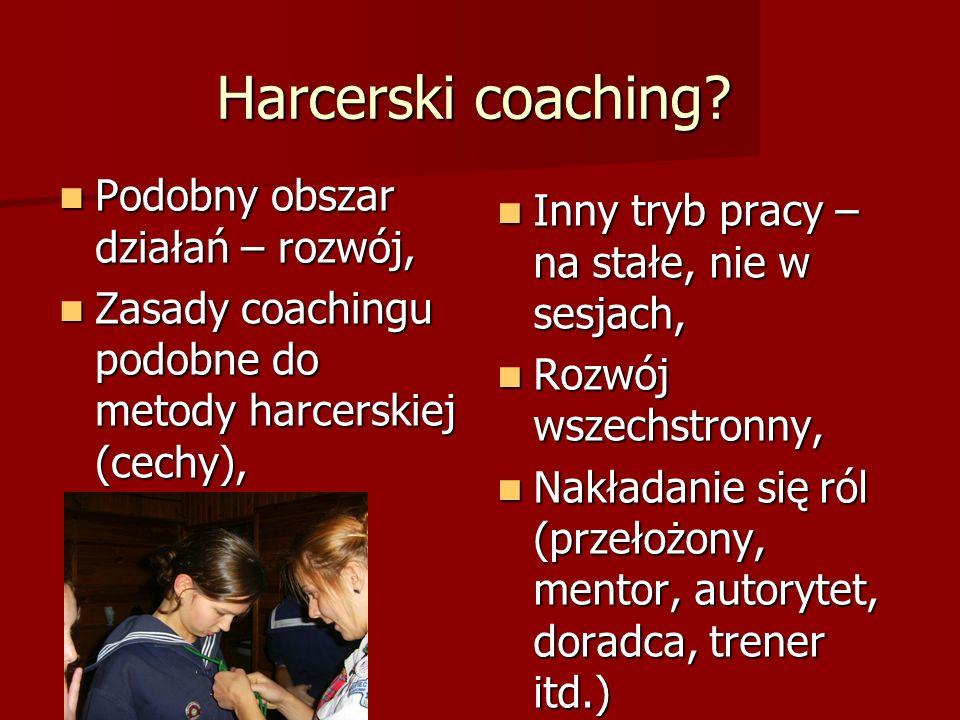 Harcerski coaching Podobny obszar działań – rozwój,