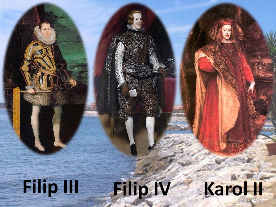 Filip III Filip IV Karol II