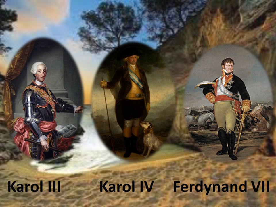 Karol III Karol IV Ferdynand VII