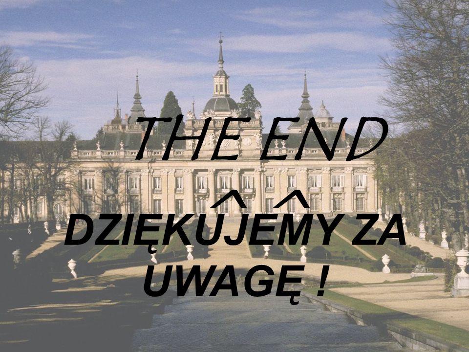 THE END ^^ DZIĘKUJEMY ZA UWAGĘ !