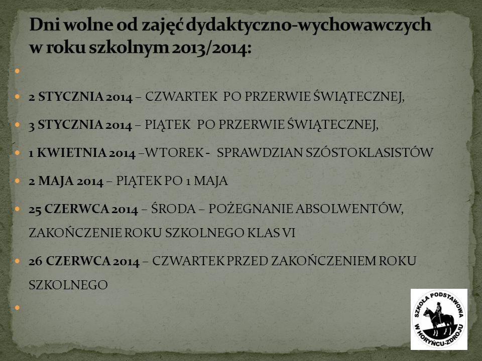 Dni wolne od zajęć dydaktyczno-wychowawczych w roku szkolnym 2013/2014: