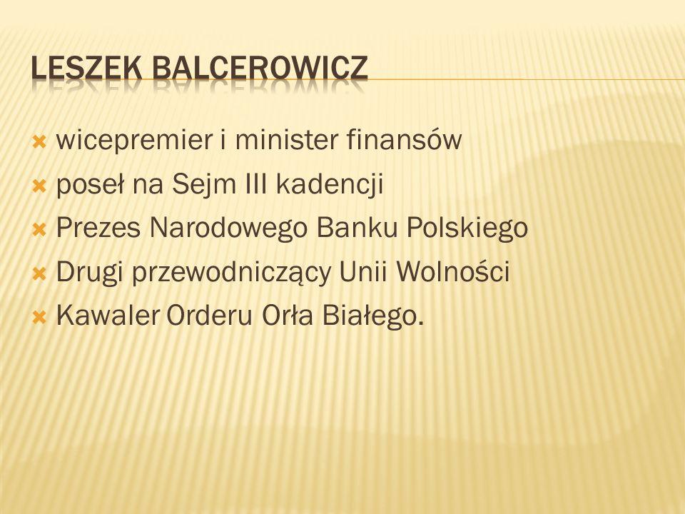 Leszek Balcerowicz wicepremier i minister finansów