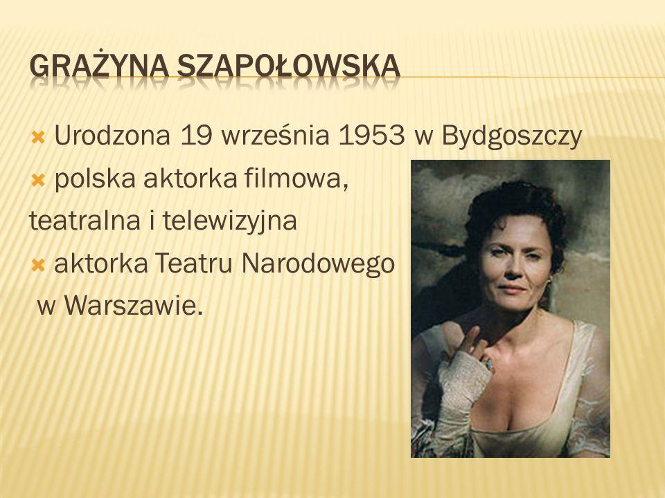 Grażyna szapołowska Urodzona 19 września 1953 w Bydgoszczy