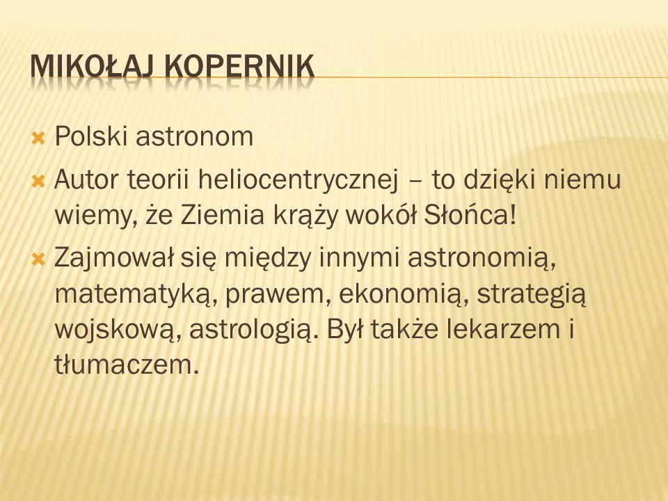 Mikołaj Kopernik Polski astronom
