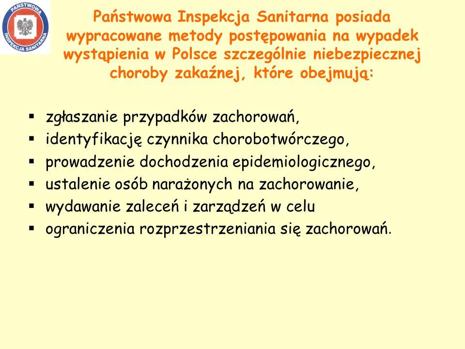 Państwowa Inspekcja Sanitarna posiada wypracowane metody postępowania na wypadek wystąpienia w Polsce szczególnie niebezpiecznej choroby zakaźnej, które obejmują: