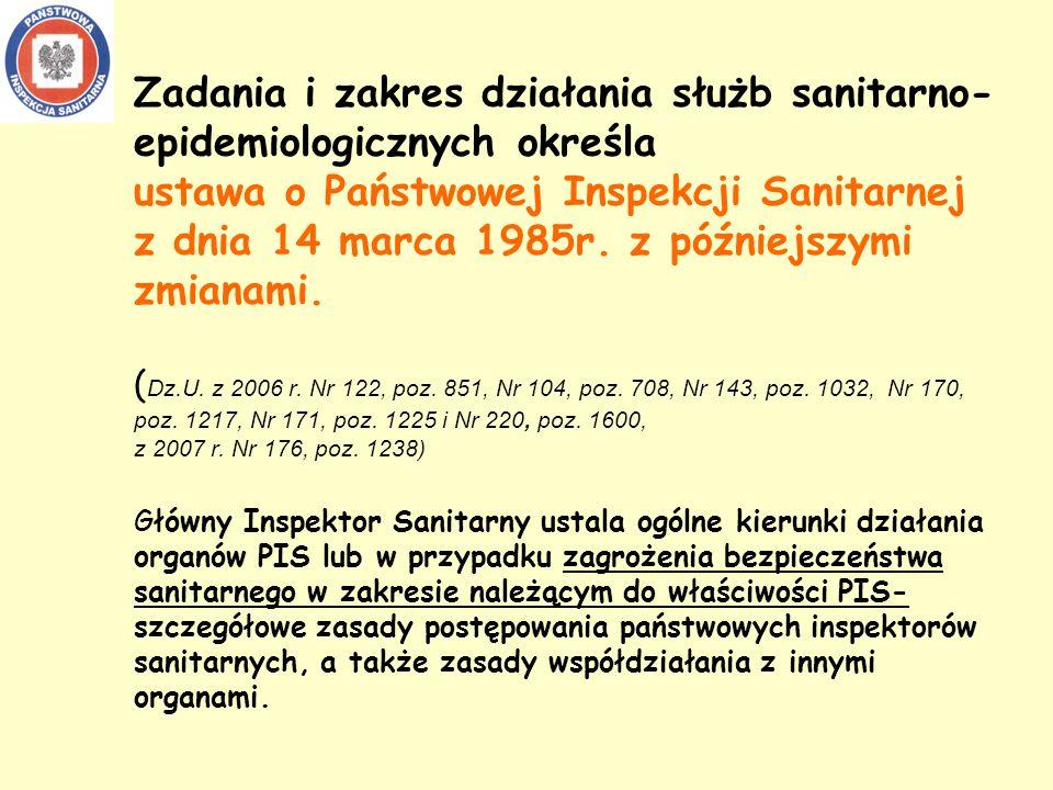 Zadania i zakres działania służb sanitarno-epidemiologicznych określa ustawa o Państwowej Inspekcji Sanitarnej z dnia 14 marca 1985r.