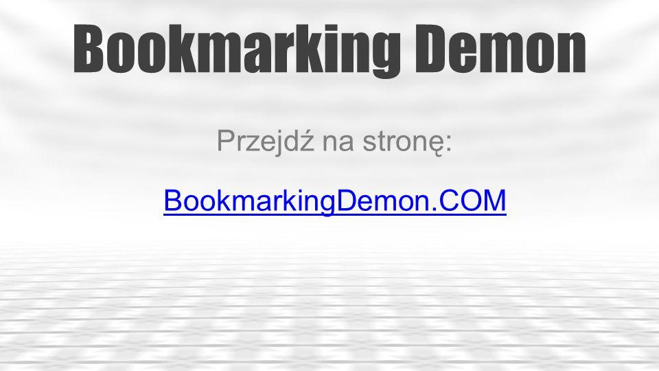 Przejdź na stronę: BookmarkingDemon.COM