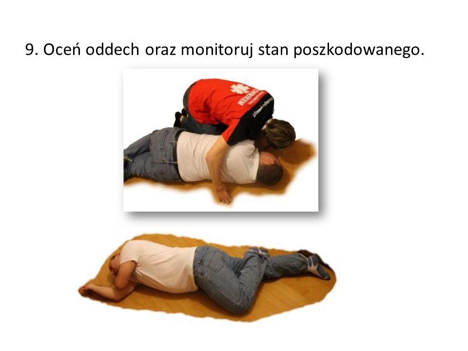 9. Oceń oddech oraz monitoruj stan poszkodowanego.