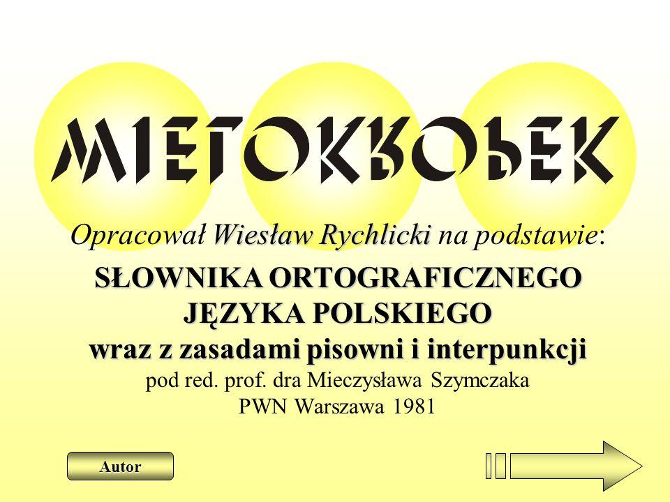 Opracował Wiesław Rychlicki na podstawie: