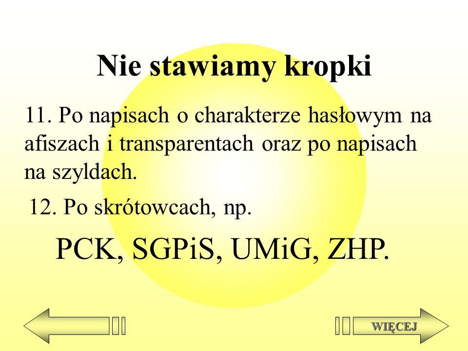 Nie stawiamy kropki PCK, SGPiS, UMiG, ZHP.