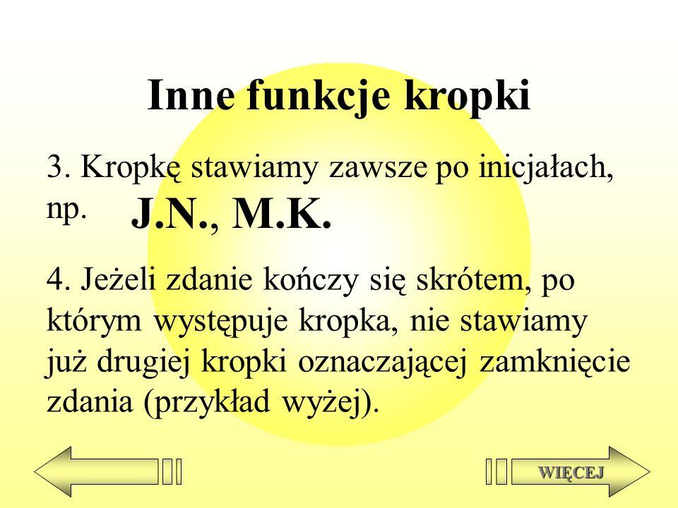 Inne funkcje kropki J.N., M.K.