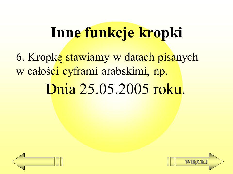 Inne funkcje kropki Dnia 25.05.2005 roku.