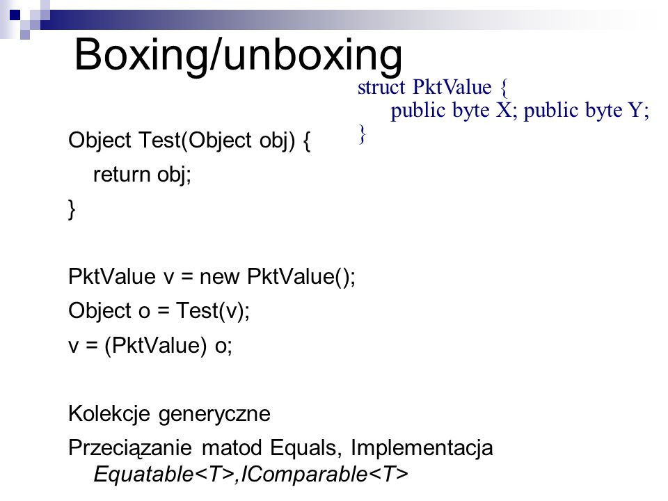 Boxing/unboxing struct PktValue { public byte X; public byte Y; }