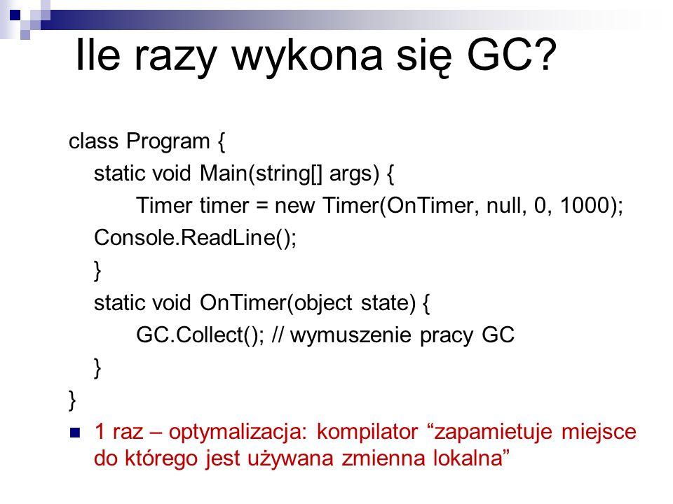 Ile razy wykona się GC class Program {