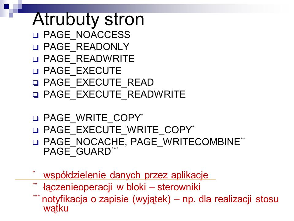 Atrubuty stron PAGE_NOACCESS PAGE_READONLY PAGE_READWRITE PAGE_EXECUTE