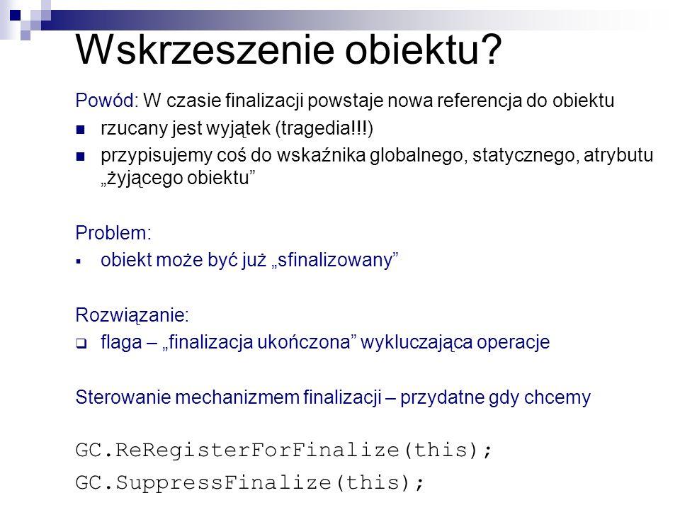 Wskrzeszenie obiektu GC.ReRegisterForFinalize(this);