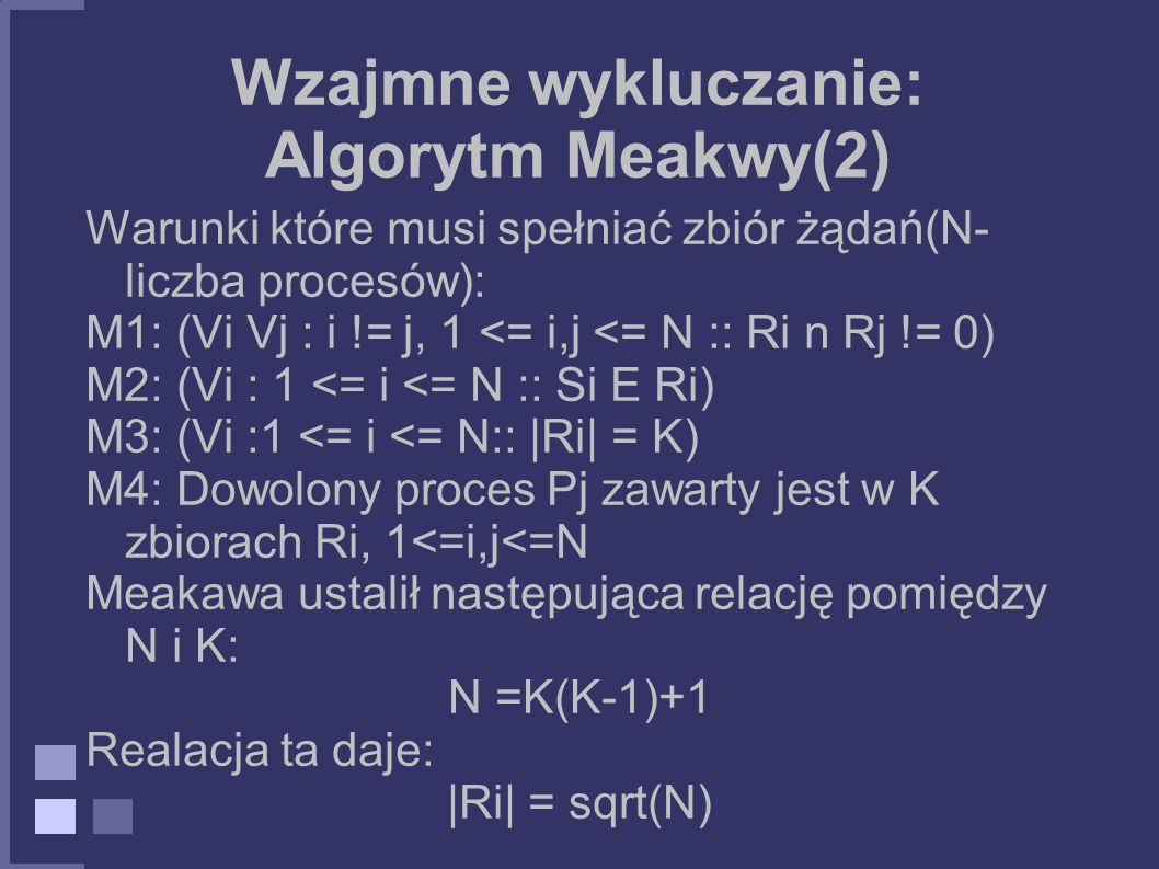 Wzajmne wykluczanie: Algorytm Meakwy(2)