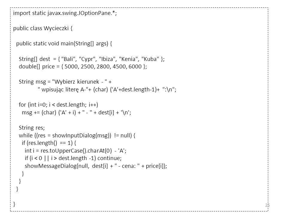 import static javax.swing.JOptionPane.*;