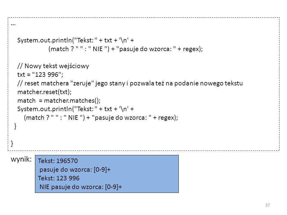 wynik: … System.out.println( Tekst: + txt + \n +