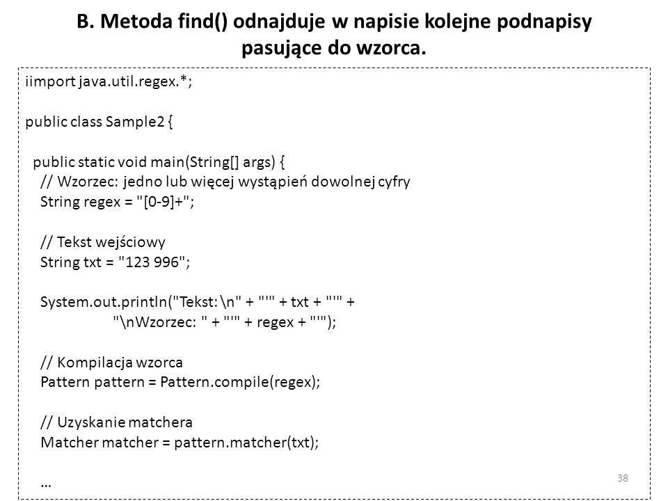 B. Metoda find() odnajduje w napisie kolejne podnapisy pasujące do wzorca.