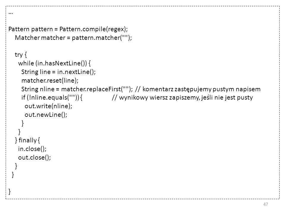 … Pattern pattern = Pattern.compile(regex); Matcher matcher = pattern.matcher( ); try { while (in.hasNextLine()) {