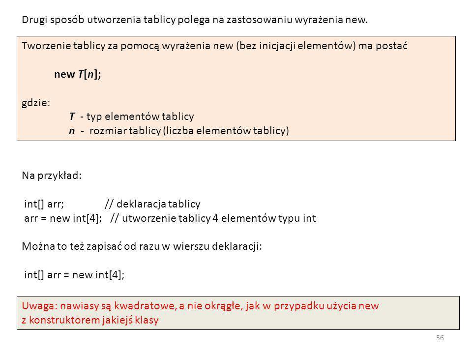 Drugi sposób utworzenia tablicy polega na zastosowaniu wyrażenia new.