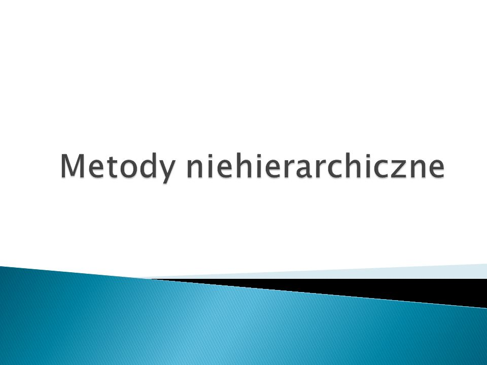 Metody niehierarchiczne