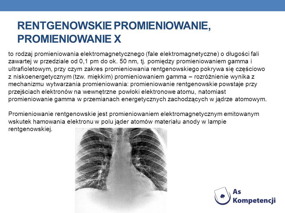 Rentgenowskie promieniowanie, promieniowanie X